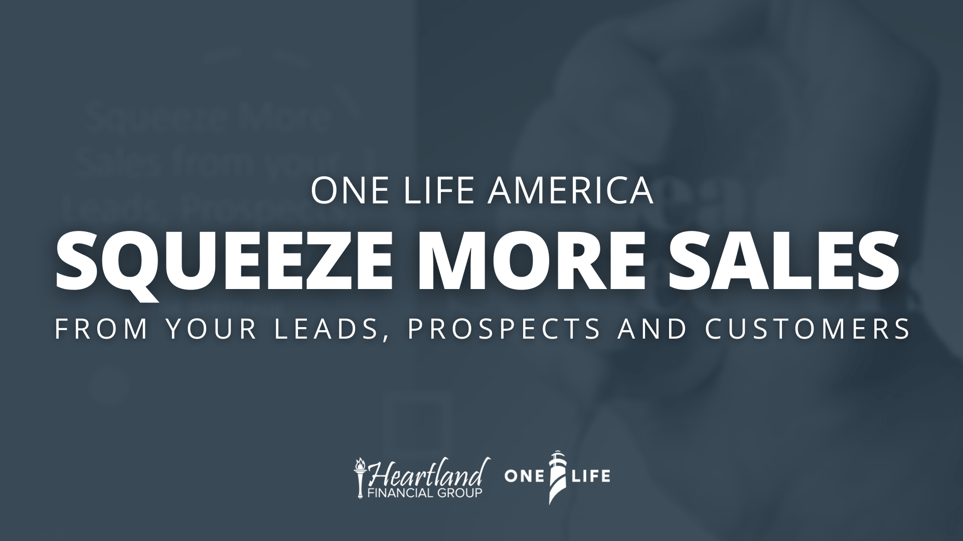 Squeeze More Sales From Your Leads, Prospects and Customers